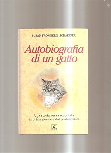 9788872160756: Autobiografia di un gatto. Una storia vera raccontata in prima persona dal protagonista