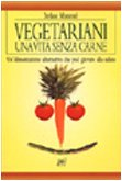 9788872171493: Vegetariani. Una vita senza carne (Vivere meglio)