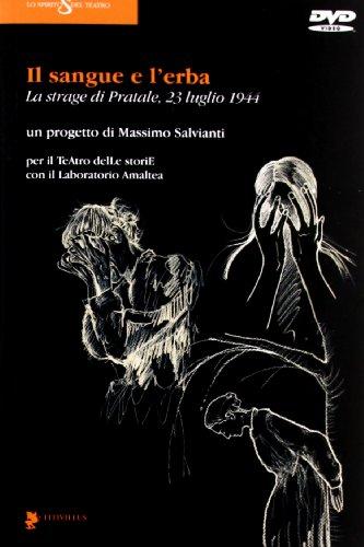 9788872183458: Il sangue e l'erba. La strage di Pratale (23 luglio 1944). Con DVD