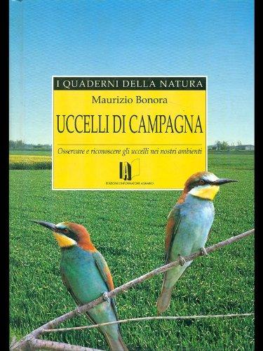 9788872200728: Uccelli di campagna. Osservare e riconoscere gli uccelli nei nostri ambienti (I quaderni della natura)