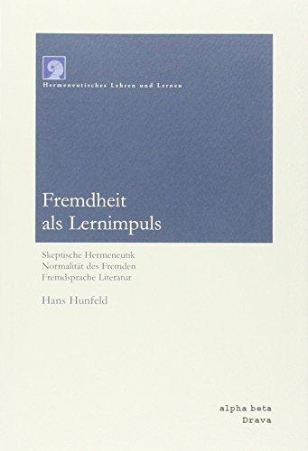 9788872230718: Fremdheit als Lernimpuls. Skeptische Hermeneutik. Normalität des Fremden. Fremdsprache Literatur (Hermeneutisches Lehrer und Lernen)