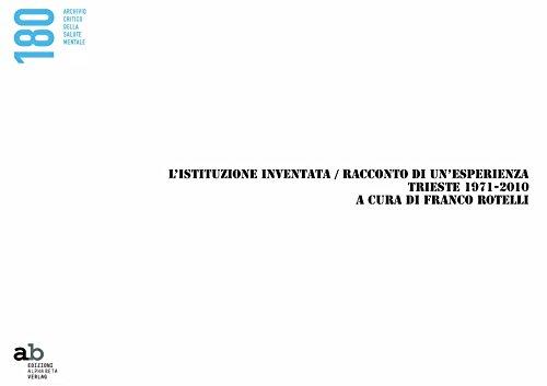 9788872232347: L'istituzione inventata. Almanacco Trieste 1971-2010 (180 Archivio critico della salute mentale)