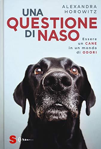 9788872240069: Una questione di naso. Essere un cane in un mondo di odori