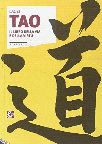 9788872261200: Tao. Il libro della via e della virtù
