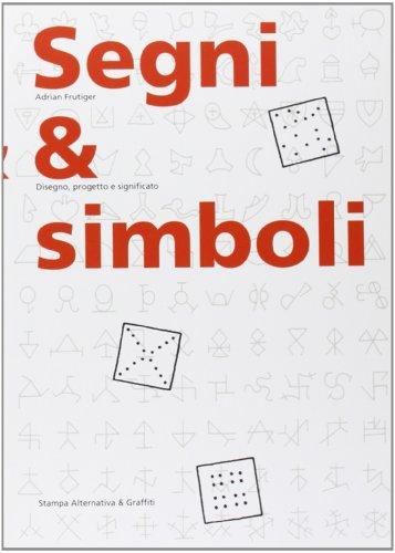 9788872262931: Segni & simboli. Disegno, progetto e significato