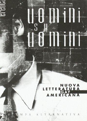 Uomini su uomini. Nuova letteratura gay americana
