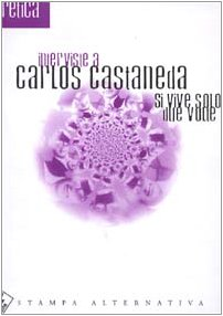 Si vive solo due volte. Interviste a Carlos Castaneda (8872263433) by [???]
