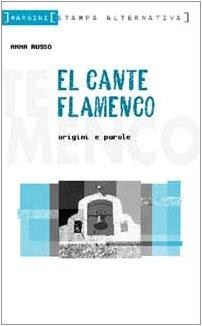 El cante flamenco. Origini, storia e miti: Russo, Anna.
