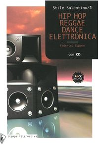 Hip hop reggae dance elettronica. Con CD