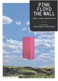 9788872268506: Pink Floyd. The wall. Rock e multimedialità (Rock people)