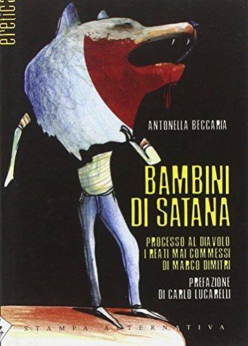 9788872269299: Bambini di Satana. Processo al diavolo: i reati mai commessi di Marco Dimitri (Eretica)