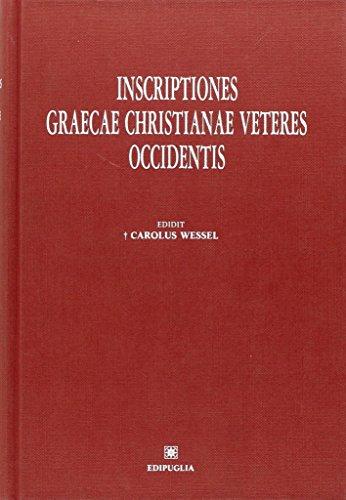 INSCRIPTIONES GRAECAE CHRISTIANAE VETERES OCCIDENTIS: WESSEL, C.