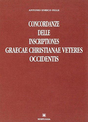 CONCORDANZE A C. WESSEL, INSCRIPTIONES GRAECAE CHRISTIANAE: FELLE, A. E.