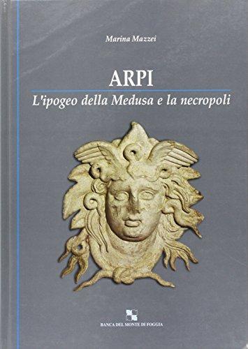 9788872281505: Arpi. L'ipogeo della Medusa e la necropoli