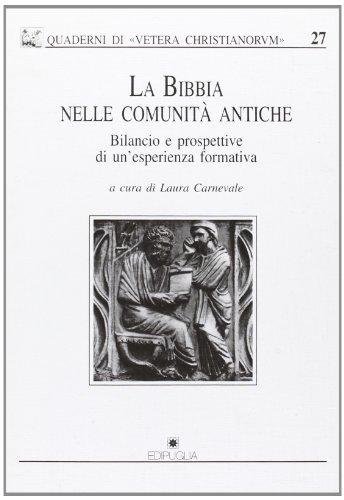 La Bibbia nelle comunità antiche. Bilancio e prospettive di un'esperienza formativa.: ...