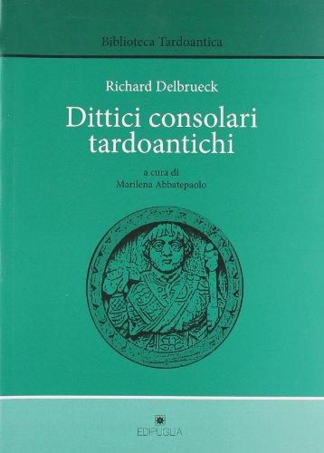 9788872285503: Dittici consolari tardoantichi (Biblioteca tardoantica)