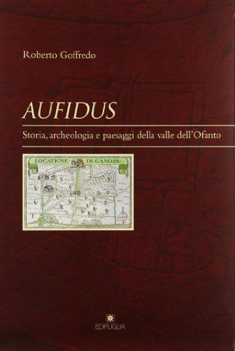 Aufidus : storia, archeologia e paesaggi nella: Goffredo,Roberto