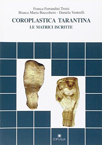 9788872286685: Coroplastica tarantina. Le matrici iscritte (Documenti e studi)