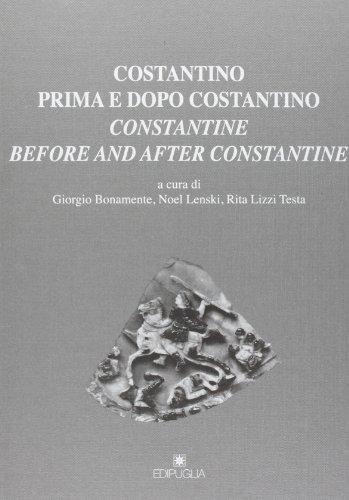 9788872286777: Costantino prima e dopo Costantino. Ediz. italiana e inglese