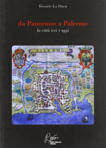 9788872310892: Da Panormos Palermo, la città ieri e oggi (Municipalità)