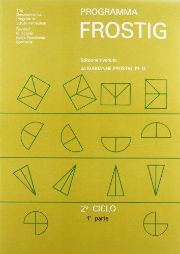 9788872410578: Programma Frostig. 2º ciclo vol. 1