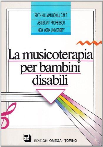 9788872410899: La musicoterapia per bambini disabili