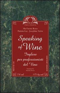 9788872414897: Speaking of wine. Con CD Audio
