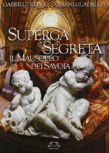 9788872415283: Superga segreta. Il Mausoleo dei Savoia