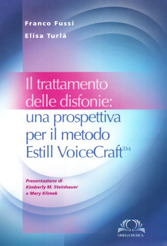 9788872415573: Il trattamento delle disfonie. Una prospettiva per il metodo Estill Voicecraft