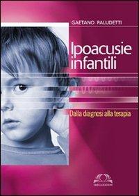 9788872415887: Ipoacusie infantili. Dalla diagnosi alla terapia
