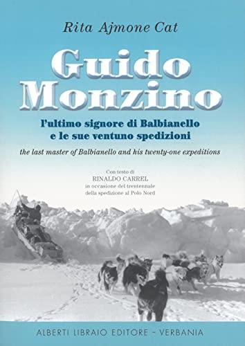 9788872451045: Guido Monzino. L'ultimo signore di Balbianello e le sue 21 spedizioni. Ediz. italiana e inglese (Le vette)
