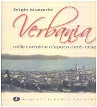 9788872452028: Verbania nelle cartoline d'epoca (1895-1950) (Verbano illustrato)