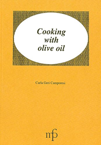 Cooking with olive oil.: Geri, Camporesi, Carla