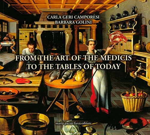 9788872464861: From The Art of the Medicis to the Tables of Today