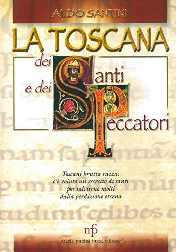 9788872464878: La Toscana dei santi e dei peccatori