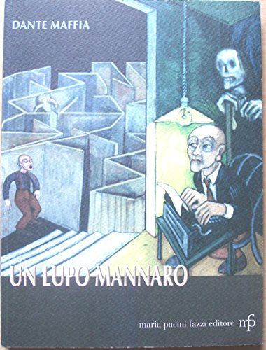 Un lupo mannaro: Dante Maffia