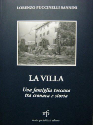 9788872469316: La villa. Una famiglia toscana tra cronaca e storia