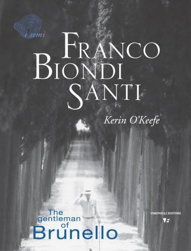 9788872501153: Franco Biondi Santi: The Gentleman of Brunello