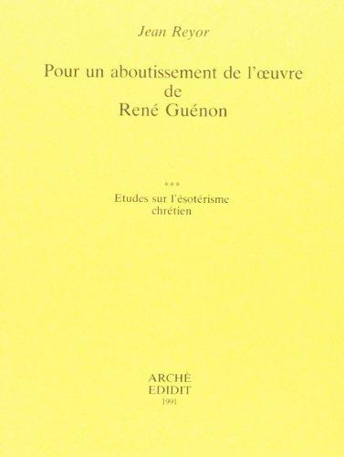 9788872521564: Pour un Aboutissement de l'Oeuvre de Rene Guenon III : Etudes Sur l'Esoterisme Chretien