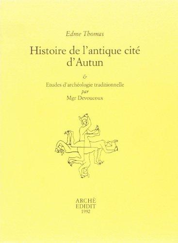 9788872521595: Histoire de l'Antique Cite d'Autun. Etudes d'Arch�ologie Traditionnelle