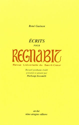 ECRITS POUR REGNABIT, Revue universelle du Sacre-Coeur - Recueil posthume.: GUENON ( Rene ) ,