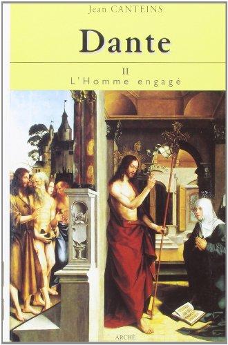 Dante. Vol. 2: L'homme engagé.: Canteins, Jean