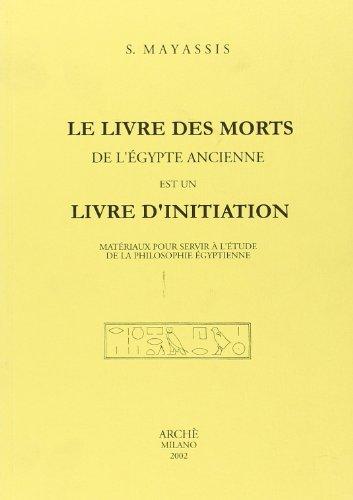 9788872522325: Le livre des morts de l'Égypte ancienne est un livre d'initiation. Matériaux pour servir à l'étude de la philosophie égyptienne