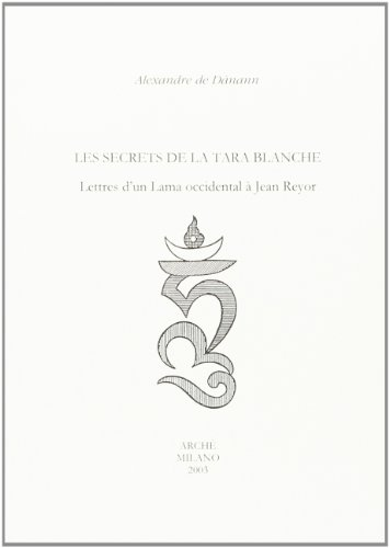 9788872522387: Les Secrets de la Tara Blanche : Lettres d'un Lama Occidental a Jean Reyor