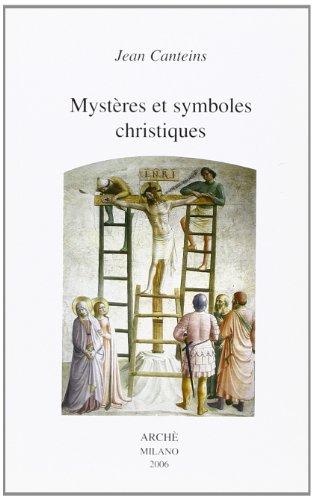 MYSTERES ET SYMBOLES CHRISTIQUES: CANTEINS, JEAN