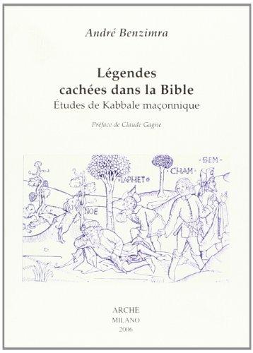 9788872522783: Les Legendes Cachees Dans la Bible : Etudes de Kabbale Maconnique
