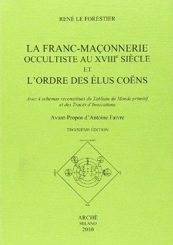 9788872523056: La franc-maconnerie occultiste au XVIII/e siècle et l'ordre des elus coens. Avec 4 schémas reconstitués du tableau du monde promitif et des trecés d'invocations (Lumina)