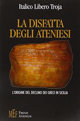 La disfatta degli ateniesi. L'origine del declino: Troja, Italico L.