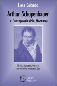 9788872553367: Arthur Schopenhauer e l'antropologia della dissonanza. Musica, linguaggio, filosofia: tre voci della medesima fuga