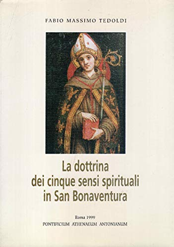 9788872570371: La dottrina dei cinque sensi spirituali in san Bonaventura